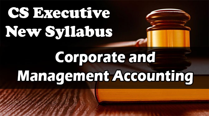 CS Executive Corporate Management Accounting Video Lectures