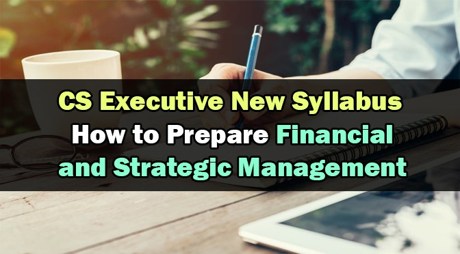 Prepare CS Executive Financial Strategic Management
