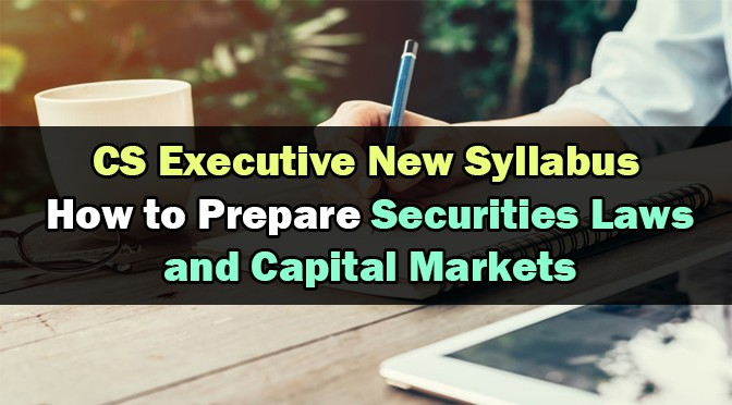 Prepare CS Executive Securities Laws Capital Markets