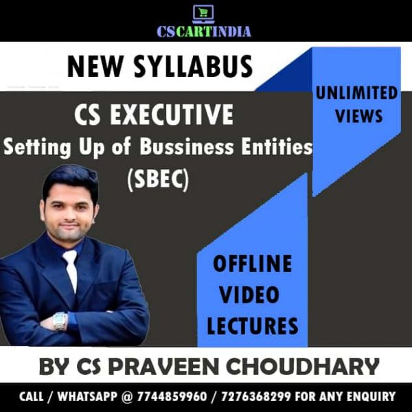 CS Praveen Choudhary CS Executive Setting Up of Business Entities Video Lectures