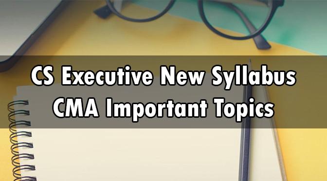 CS Executive Corporate Management Accounting Important Topics