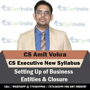 CS Amit Vohra CS Executive Setting Up of Business Video Lectures