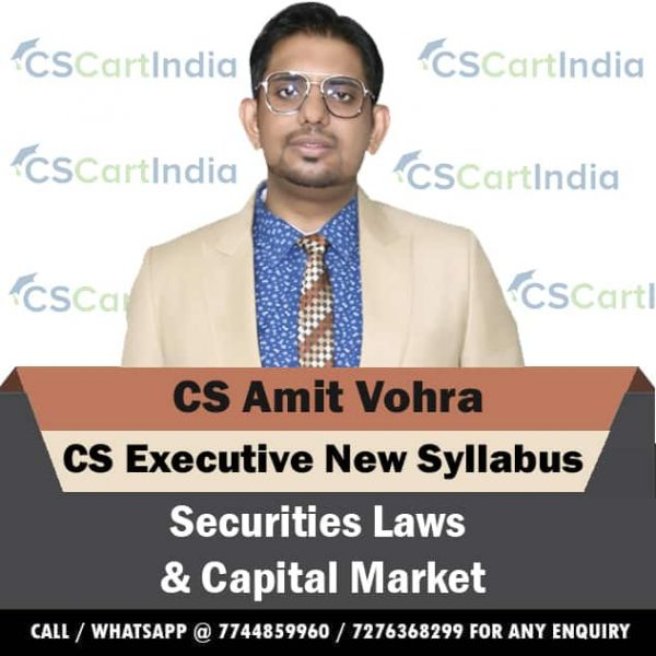 CS Amit Vohra CS Executive Securities Laws Capital Market Video Lectures ( SLCM )
