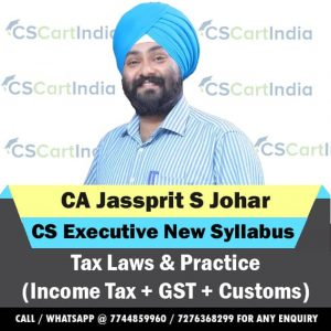 Jassprit Johar CS Executive New Syllabus Tax Laws Video Lectures