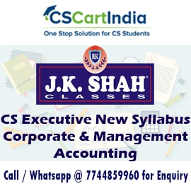 J K Shah Classes CS Executive Corporate Management Accounting Video Lectures