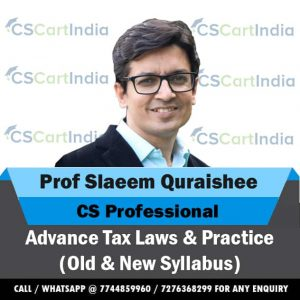 Prof Slaeem Quraishee CS Professional Advanced Tax Laws Video Lectures