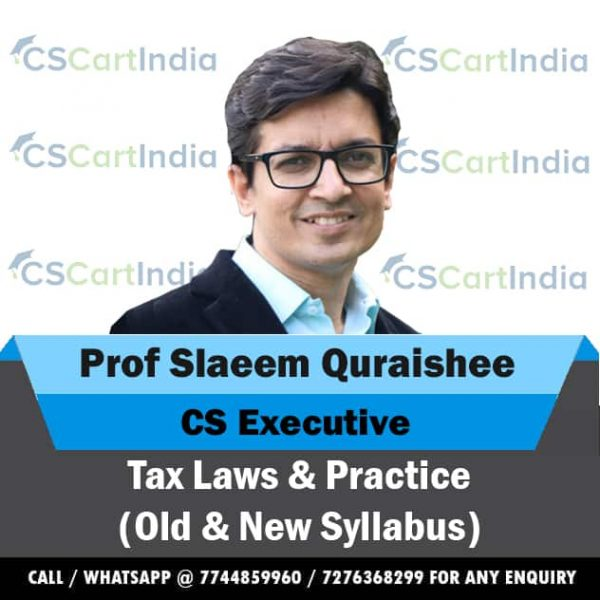 Prof Slaeem Quraishee CS Executive Tax Laws Video Lectures