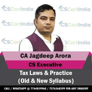CA Jagdeep Arora CS Executive Tax Laws Video Lectures
