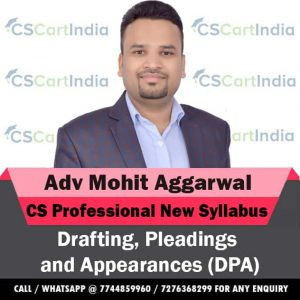 CS Professional New Syllabus Drafting Video Lectures by Adv Mohit Aggarwal
