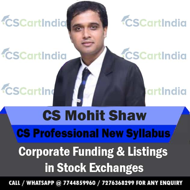 CS Professional Corporate Funding and Listings in Stock Exchanges Video  Lectures by CS Mohit Shaw