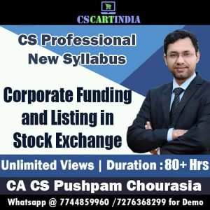 CS Professional Corporate Funding and Listing in Stock Exchanges Video Lectures
