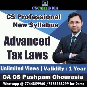 CA Pushpam Chourasia CS Professional Advanced Tax Laws Video Lectures